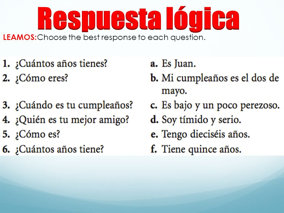 Respuesta lógica LEAMOS:Choose the best response to each question.