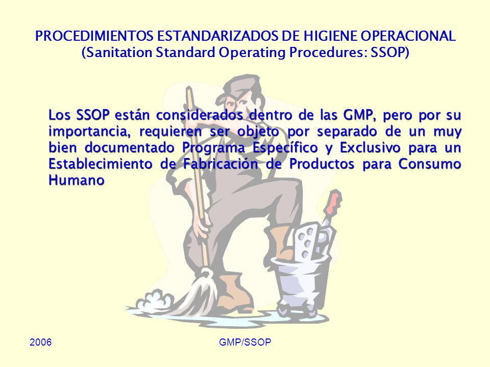 PROCEDIMIENTOS ESTANDARIZADOS DE HIGIENE OPERACIONAL (Sanitation Standard Operating Procedures: SSOP)