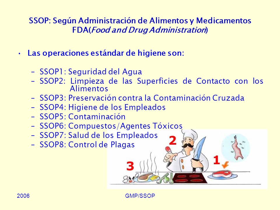 Las operaciones estándar de higiene son: SSOP1: Seguridad del Agua
