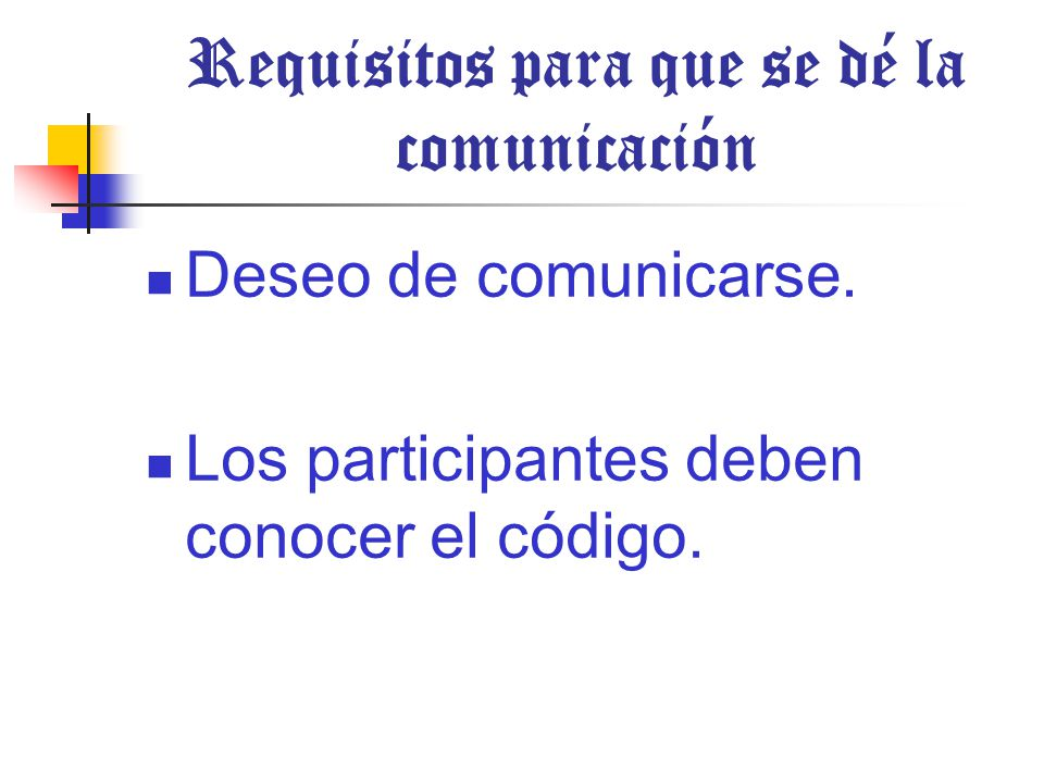 Requisitos para que se dé la comunicación