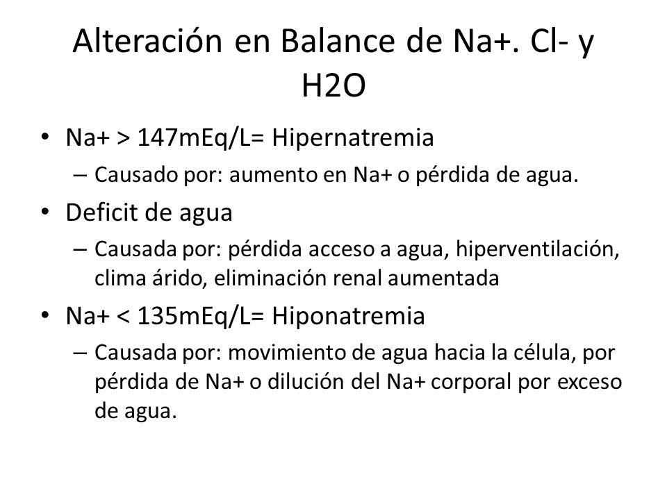 Alteración en Balance de Na+. Cl- y H2O