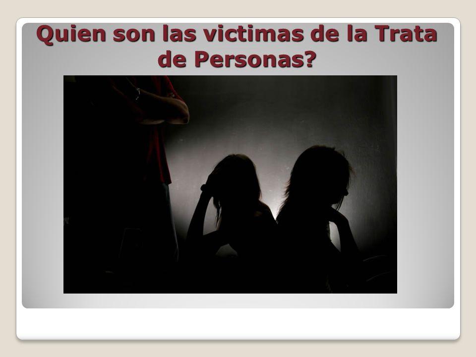 Quien son las victimas de la Trata de Personas