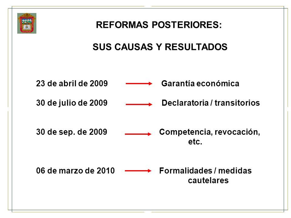 REFORMAS POSTERIORES: SUS CAUSAS Y RESULTADOS