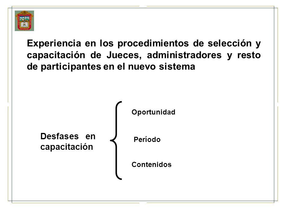 Experiencia en los procedimientos de selección y capacitación de Jueces, administradores y resto de participantes en el nuevo sistema