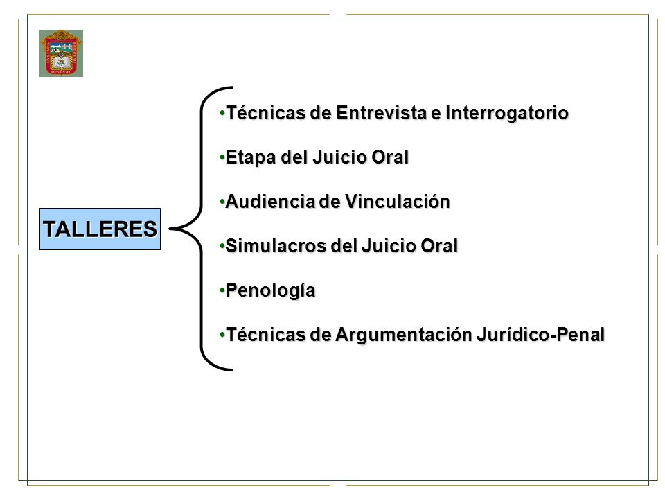 TALLERES Técnicas de Entrevista e Interrogatorio Etapa del Juicio Oral