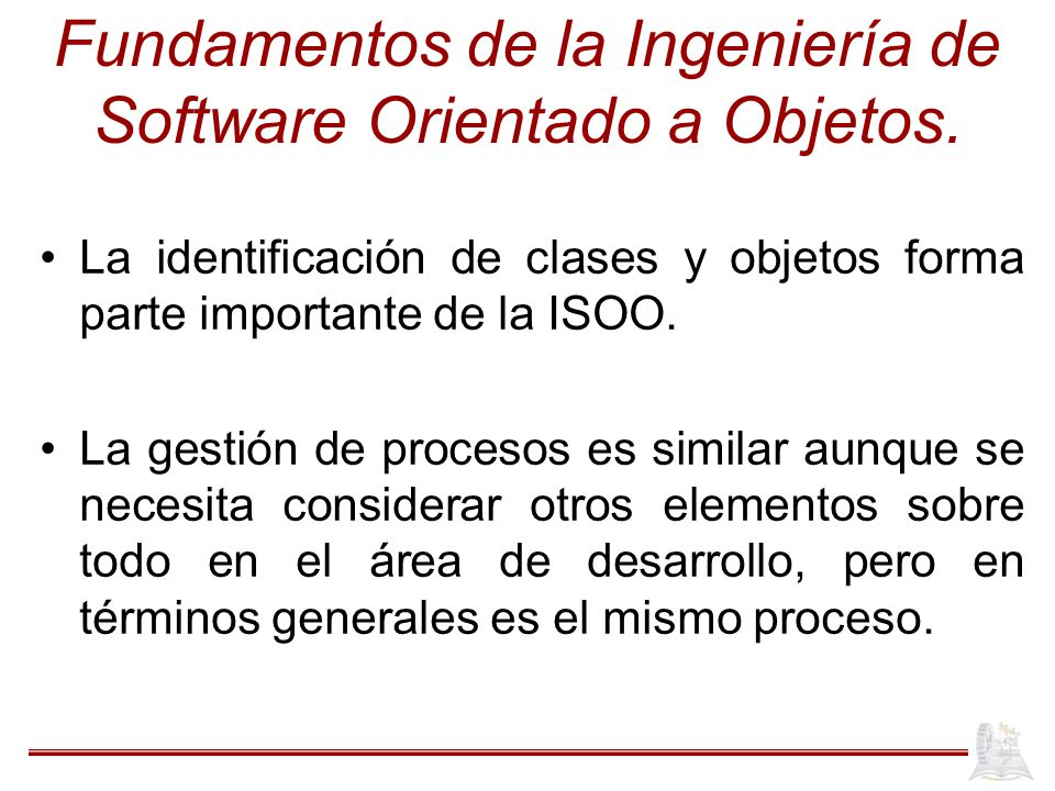 Fundamentos de la Ingeniería de Software Orientado a Objetos.
