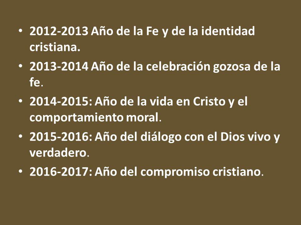 2012-2013 Año de la Fe y de la identidad cristiana.