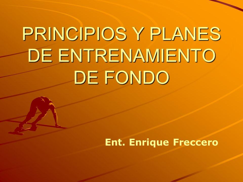 PRINCIPIOS Y PLANES DE ENTRENAMIENTO DE FONDO