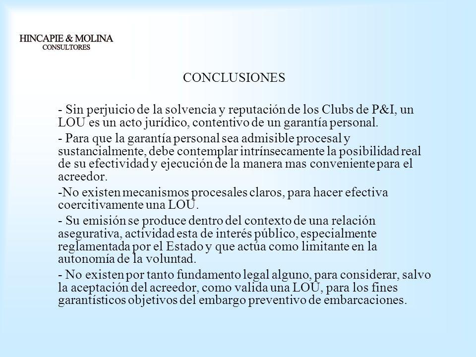 CONCLUSIONES - Sin perjuicio de la solvencia y reputación de los Clubs de P&I, un LOU es un acto jurídico, contentivo de un garantía personal.