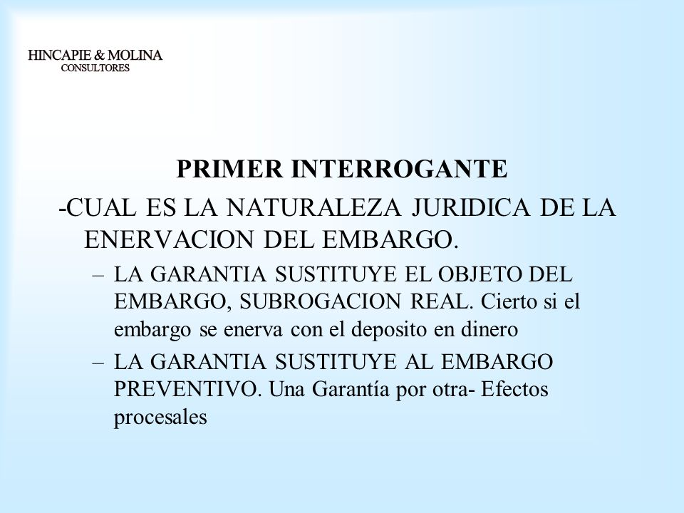 -CUAL ES LA NATURALEZA JURIDICA DE LA ENERVACION DEL EMBARGO.