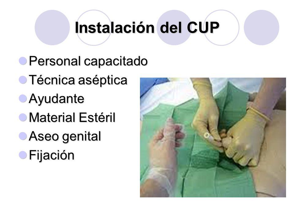 Instalación del CUP Personal capacitado Técnica aséptica Ayudante