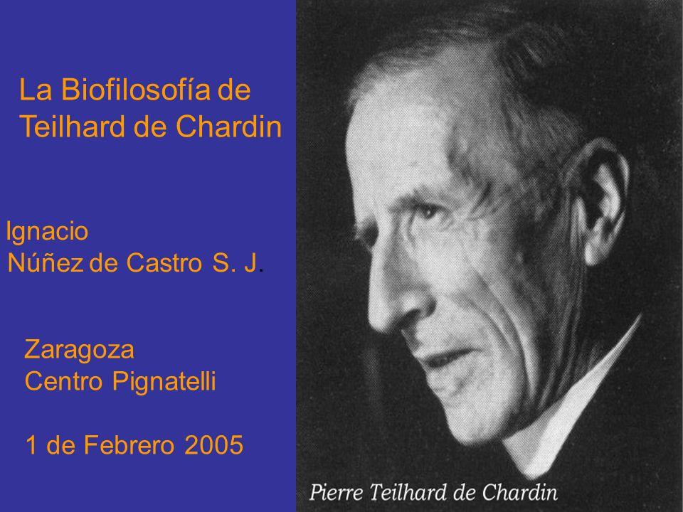 La Biofilosofía de Teilhard de Chardin Núñez de Castro S. J. Zaragoza