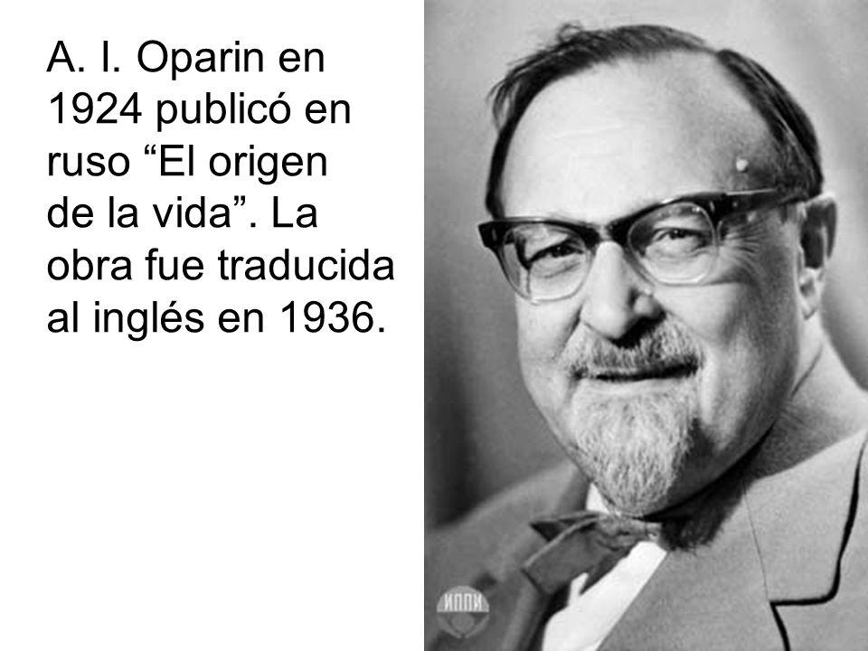 A.I. Oparin en1924 publicó en. ruso El origen. de la vida .