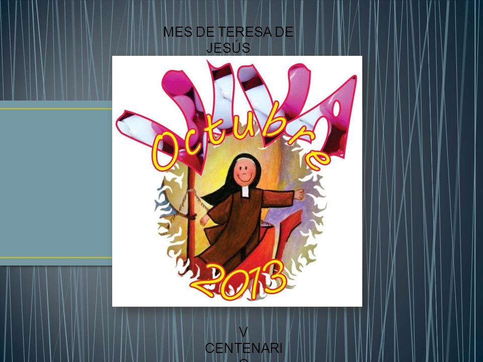 MES DE TERESA DE JESÚS V CENTENARIO