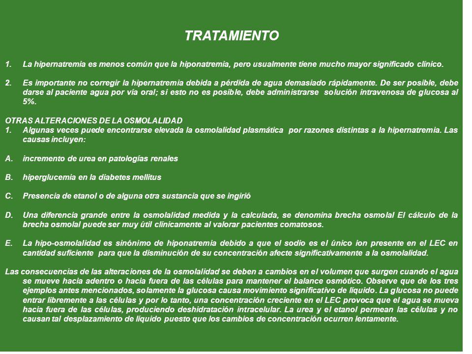 TRATAMIENTO La hipernatremia es menos común que la hiponatremia, pero usualmente tiene mucho mayor significado clínico.