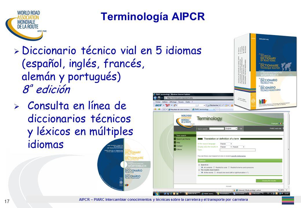 1Terminología AIPCR. Diccionario técnico vial en 5 idiomas (español, inglés, francés, alemán y portugués) 8ª edición.