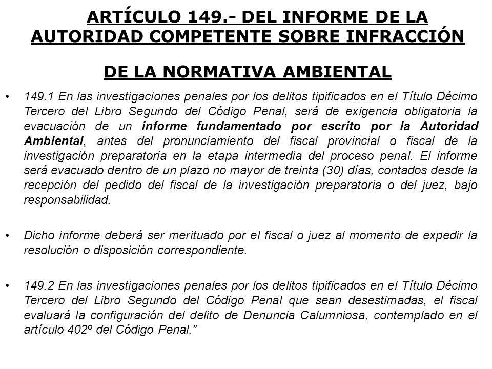 ARTÍCULO 149.- DEL INFORME DE LA AUTORIDAD COMPETENTE SOBRE INFRACCIÓN DE LA NORMATIVA AMBIENTAL