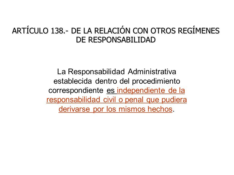ARTÍCULO 138.- DE LA RELACIÓN CON OTROS REGÍMENES DE RESPONSABILIDAD