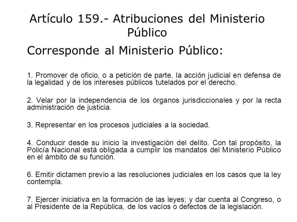 Artículo 159.- Atribuciones del Ministerio Público