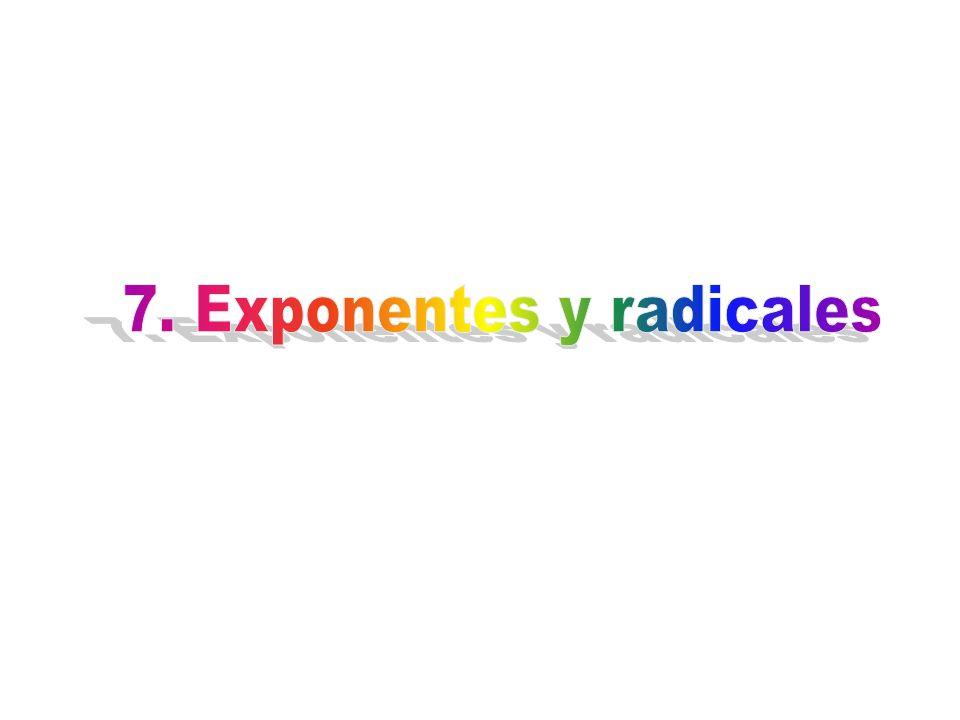 7. Exponentes y radicales