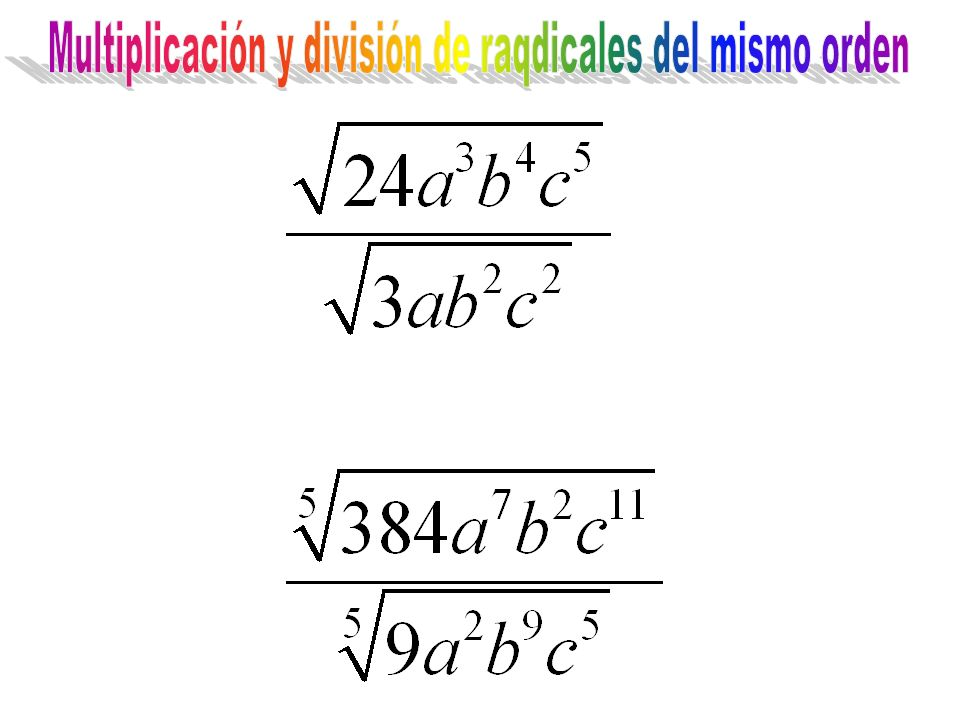 Multiplicación y división de raqdicales del mismo orden