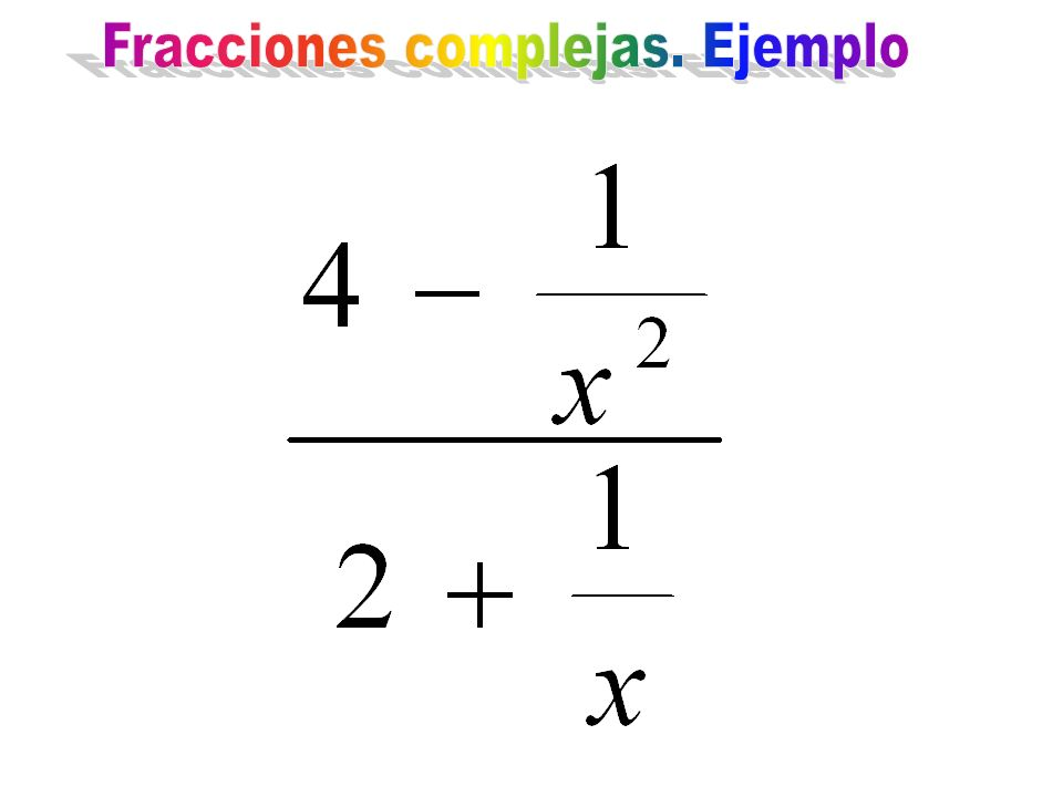 Fracciones complejas. Ejemplo