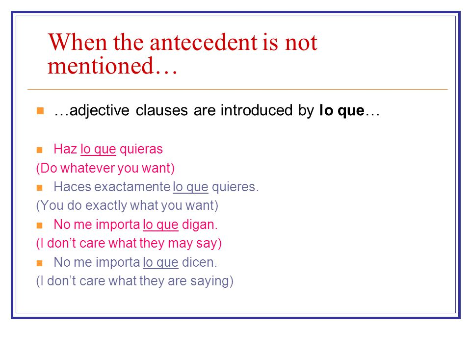 When the antecedent is not mentioned…
