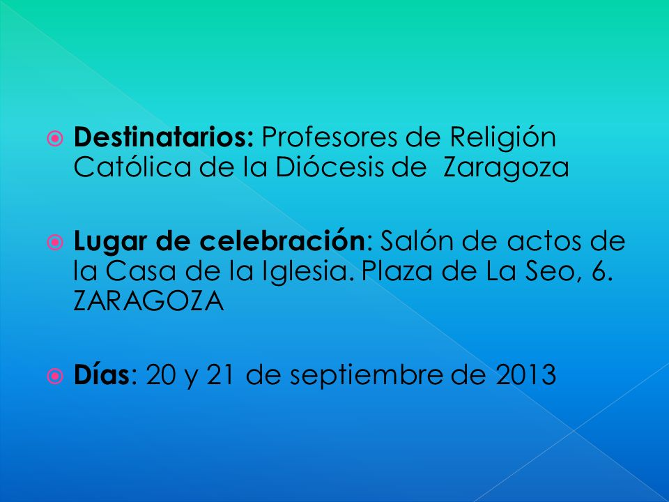 Destinatarios: Profesores de Religión Católica de la Diócesis de Zaragoza