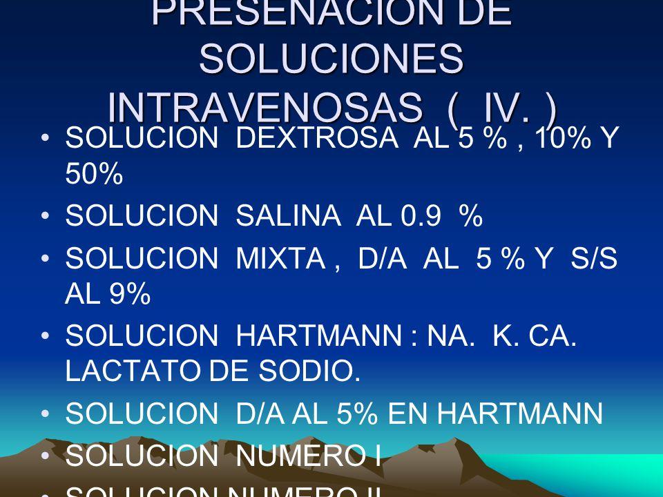 PRESENACION DE SOLUCIONES INTRAVENOSAS ( IV. )
