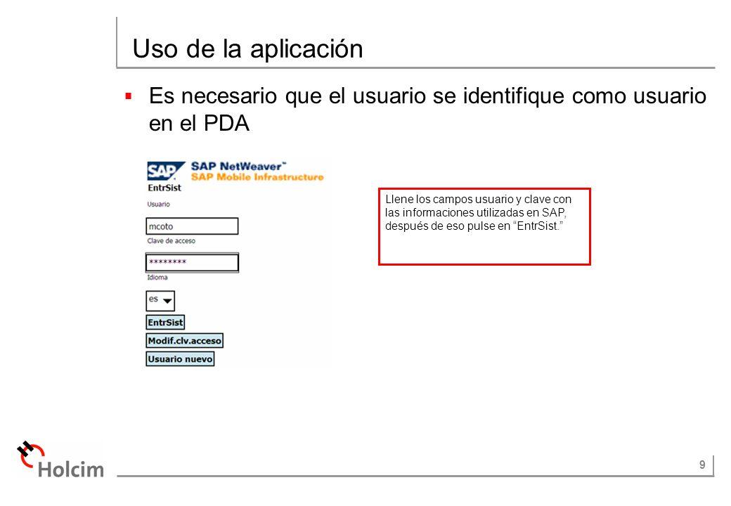 Uso de la aplicación Es necesario que el usuario se identifique como usuario en el PDA.