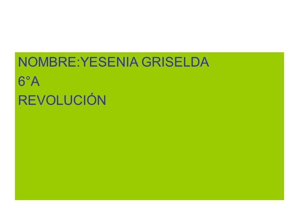 NOMBRE:YESENIA GRISELDA