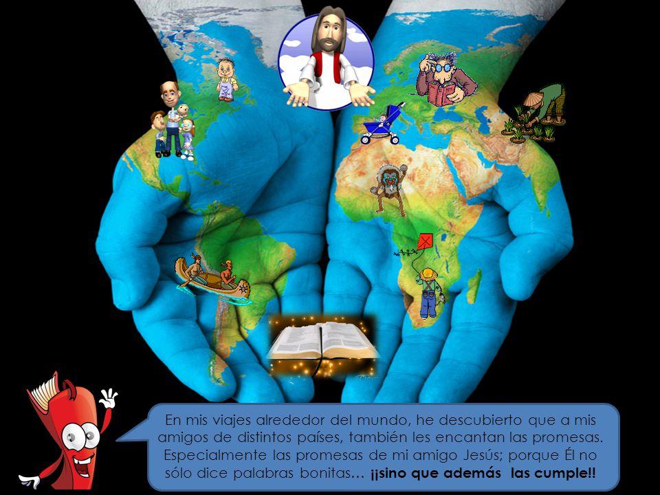 En mis viajes alrededor del mundo, he descubierto que a mis amigos de distintos países, también les encantan las promesas.