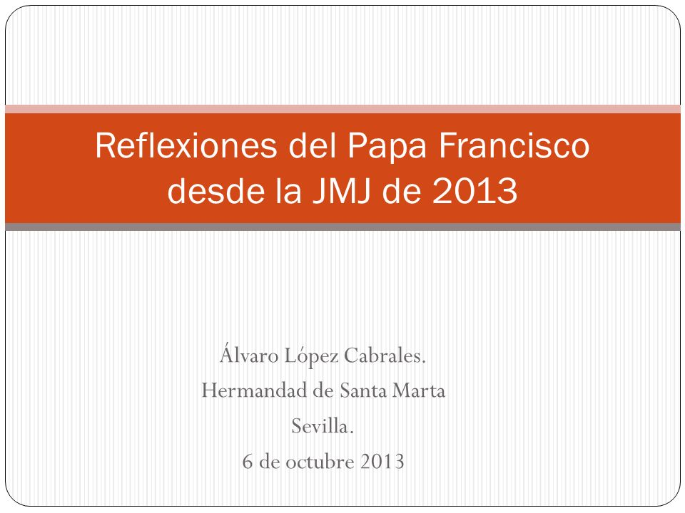 Reflexiones del Papa Francisco desde la JMJ de 2013