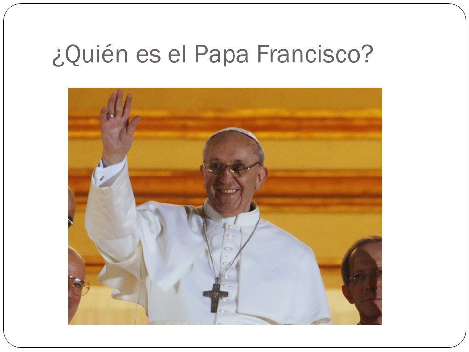 ¿Quién es el Papa Francisco