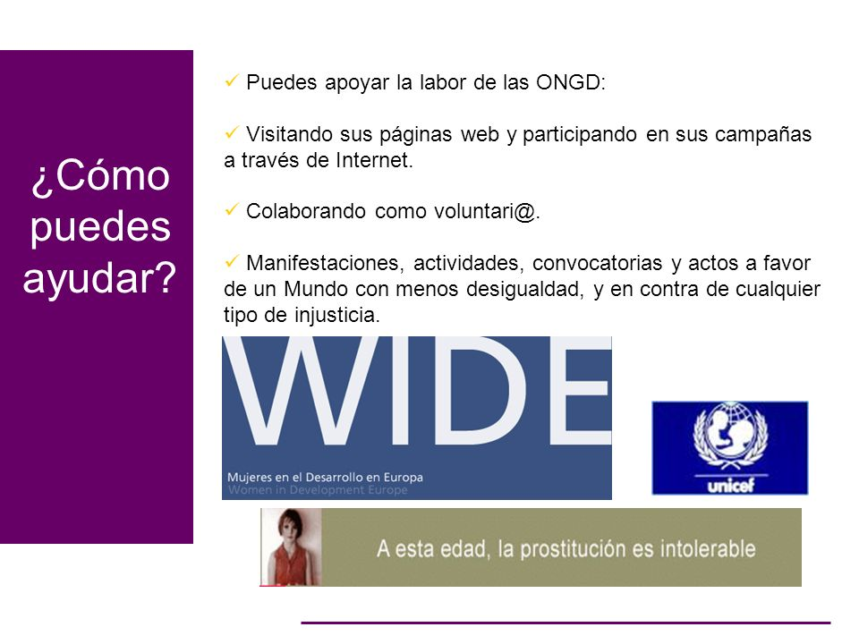 ¿Cómo puedes ayudar Puedes apoyar la labor de las ONGD: