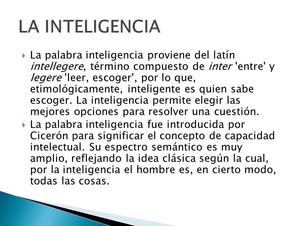La inteligencia la palabra inteligencia proviene del lat n for De que lengua proviene la palabra jardin