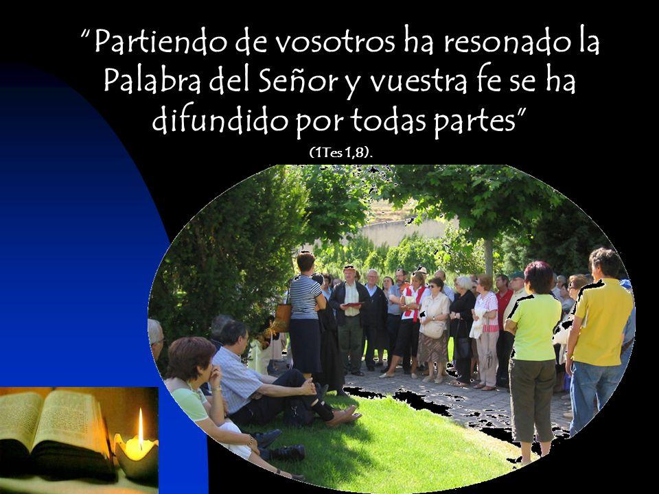 Partiendo de vosotros ha resonado la Palabra del Señor y vuestra fe se ha difundido por todas partes