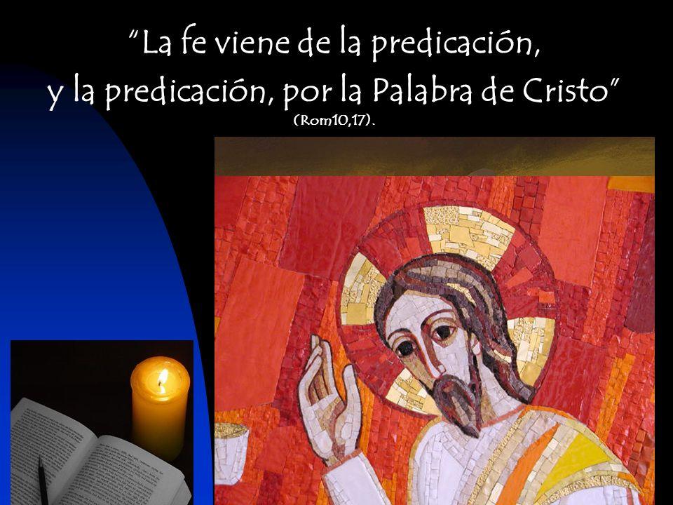 La fe viene de la predicación,