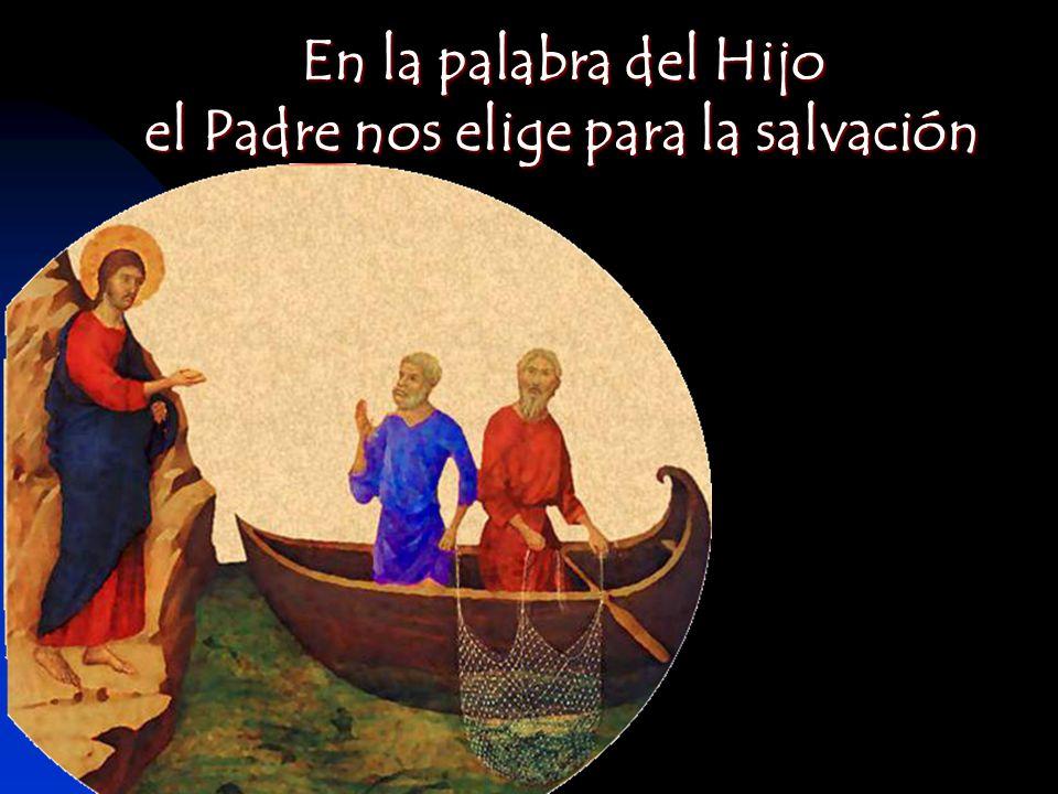 el Padre nos elige para la salvación