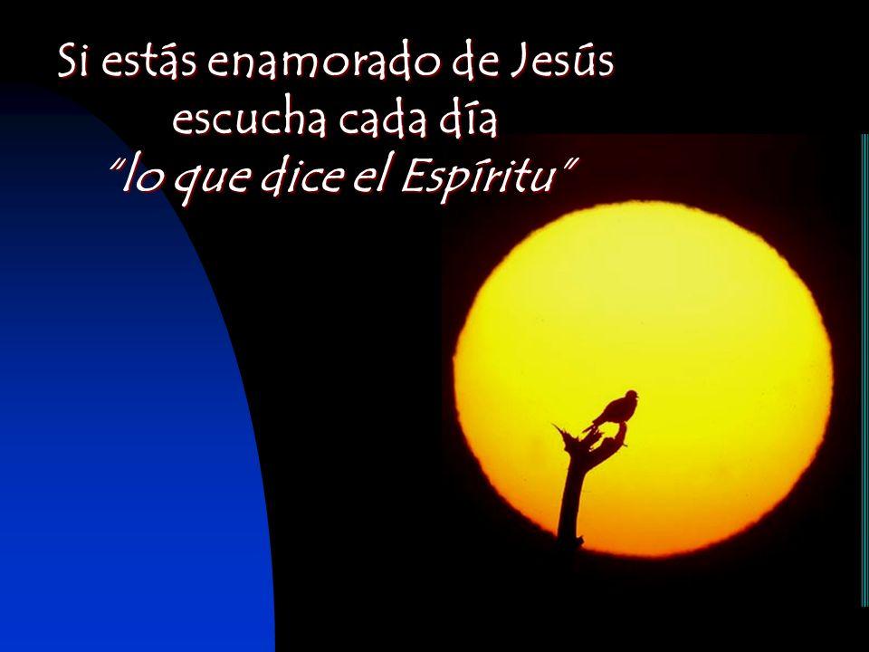 Si estás enamorado de Jesús lo que dice el Espíritu
