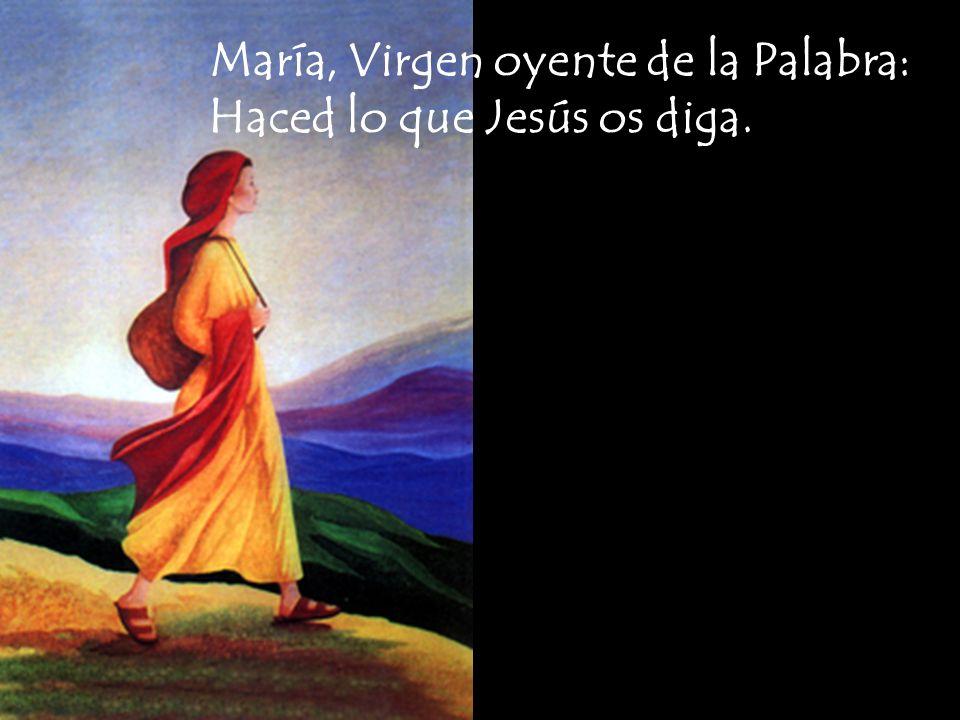 María, Virgen oyente de la Palabra: Haced lo que Jesús os diga.