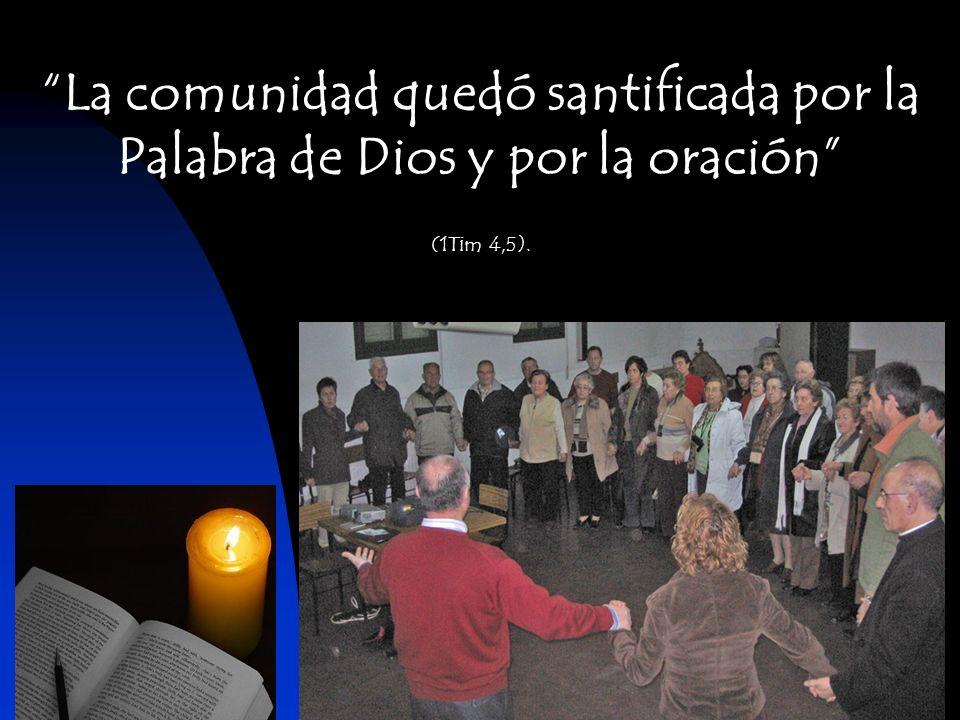La comunidad quedó santificada por la Palabra de Dios y por la oración