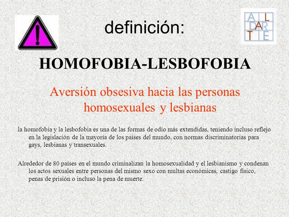 definición: HOMOFOBIA-LESBOFOBIA