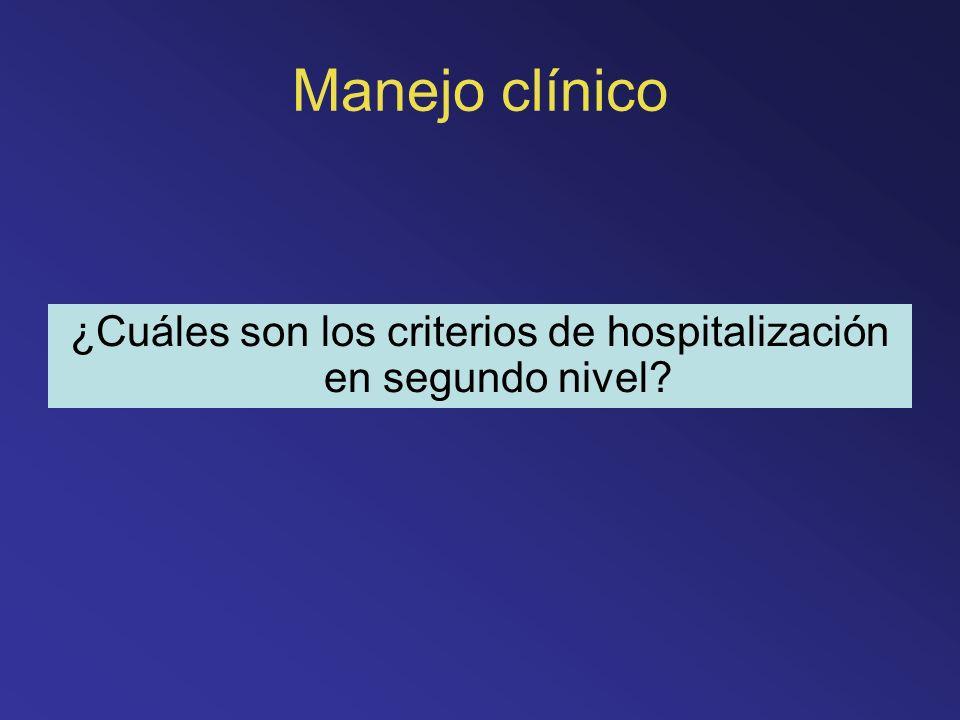 ¿Cuáles son los criterios de hospitalización en segundo nivel