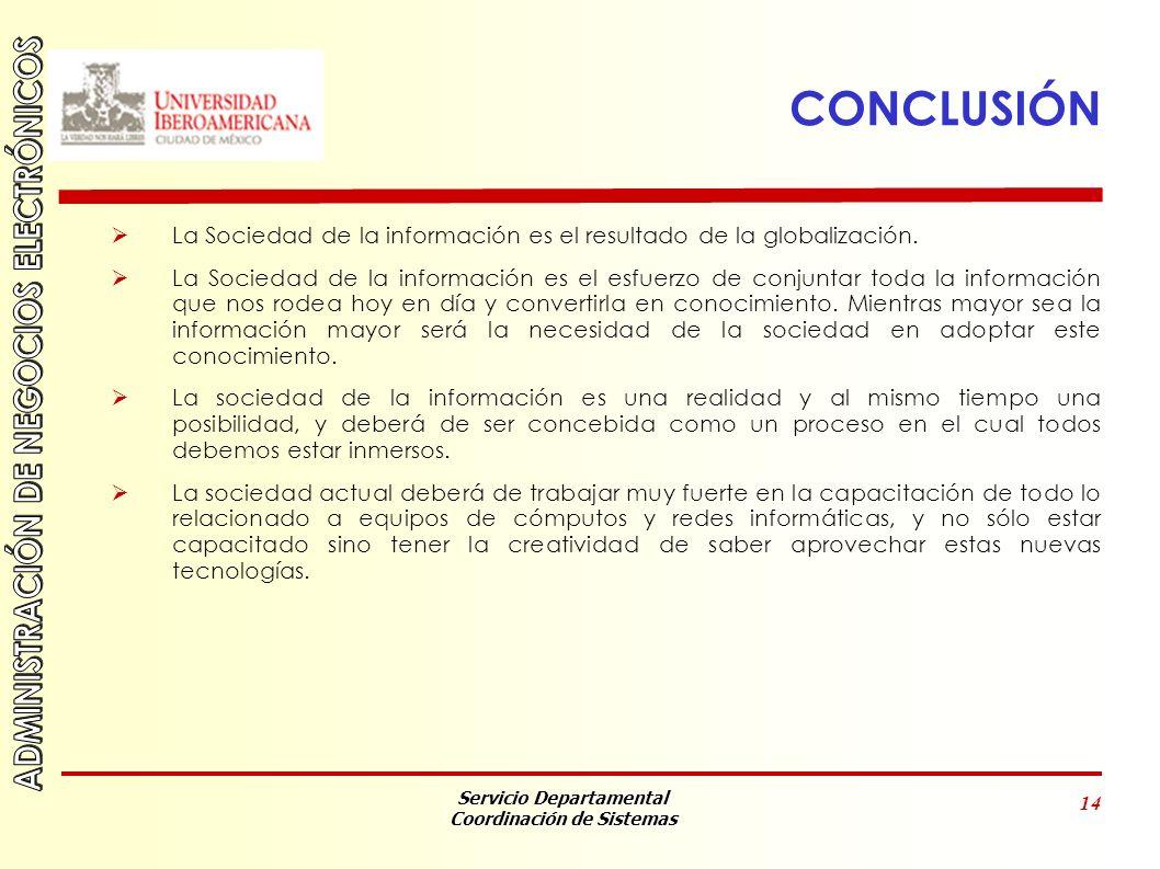 CONCLUSIÓN La Sociedad de la información es el resultado de la globalización.