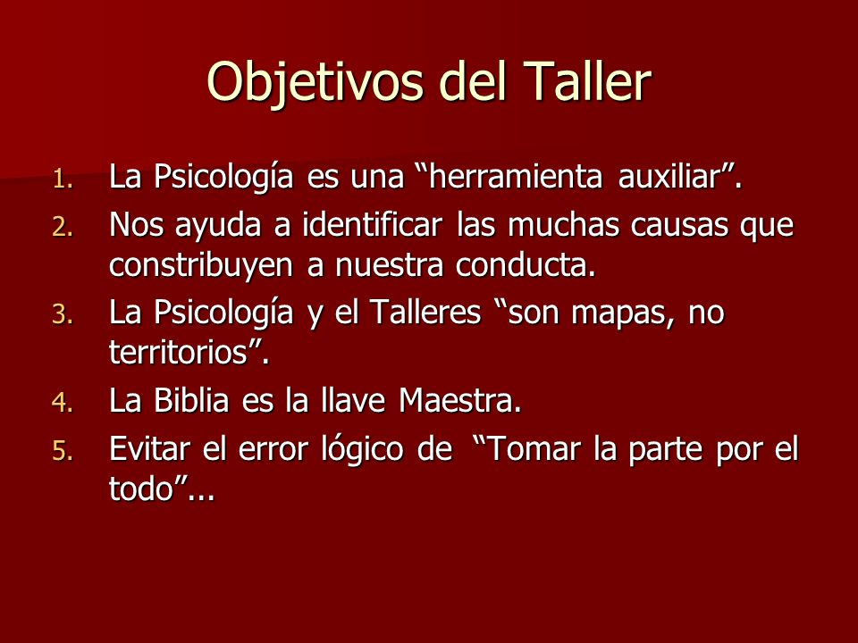 Objetivos del Taller La Psicología es una herramienta auxiliar .