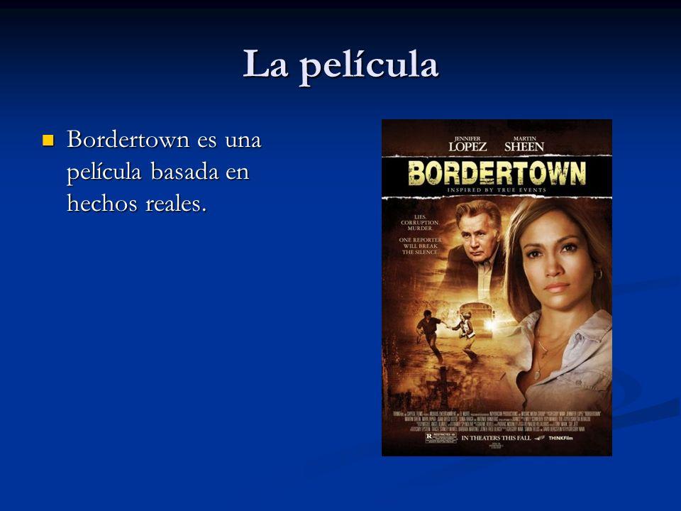 La película Bordertown es una película basada en hechos reales.