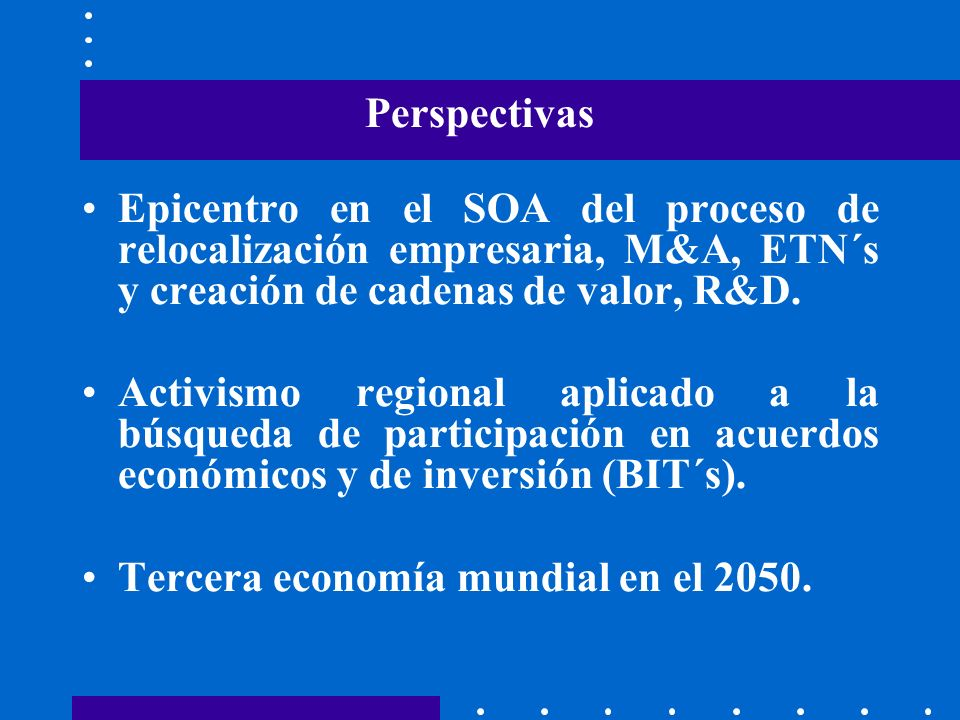 Perspectivas Epicentro en el SOA del proceso de relocalización empresaria, M&A, ETN´s y creación de cadenas de valor, R&D.
