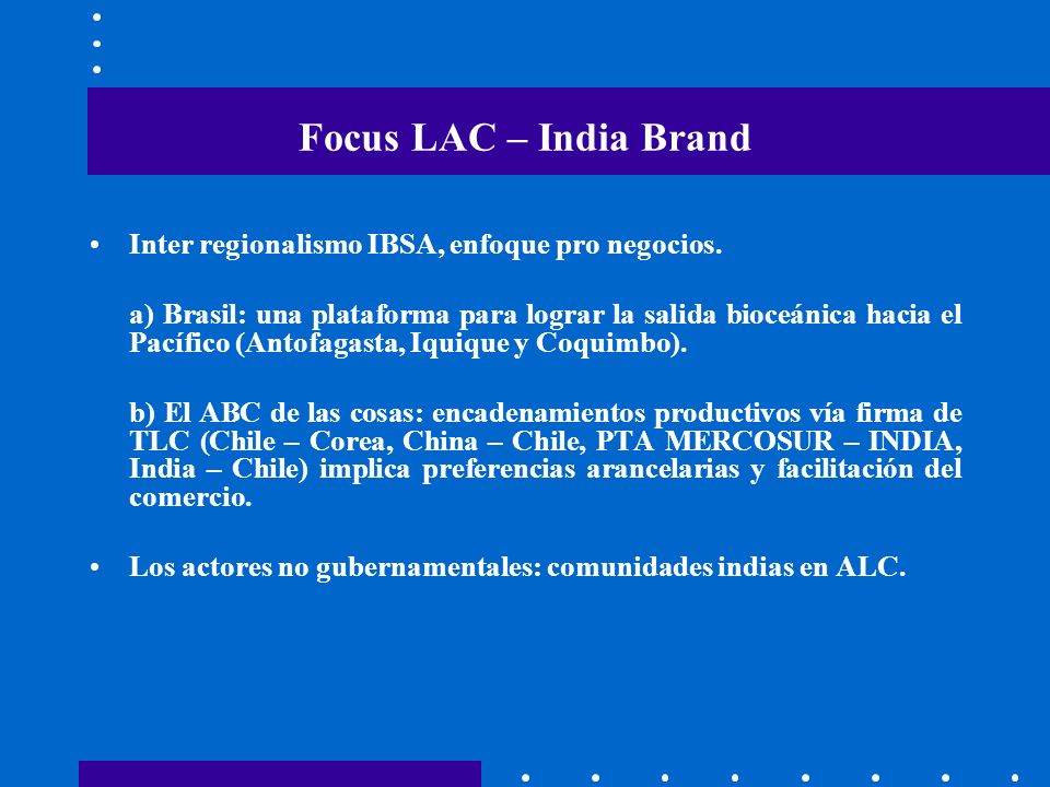Focus LAC – India Brand Inter regionalismo IBSA, enfoque pro negocios.