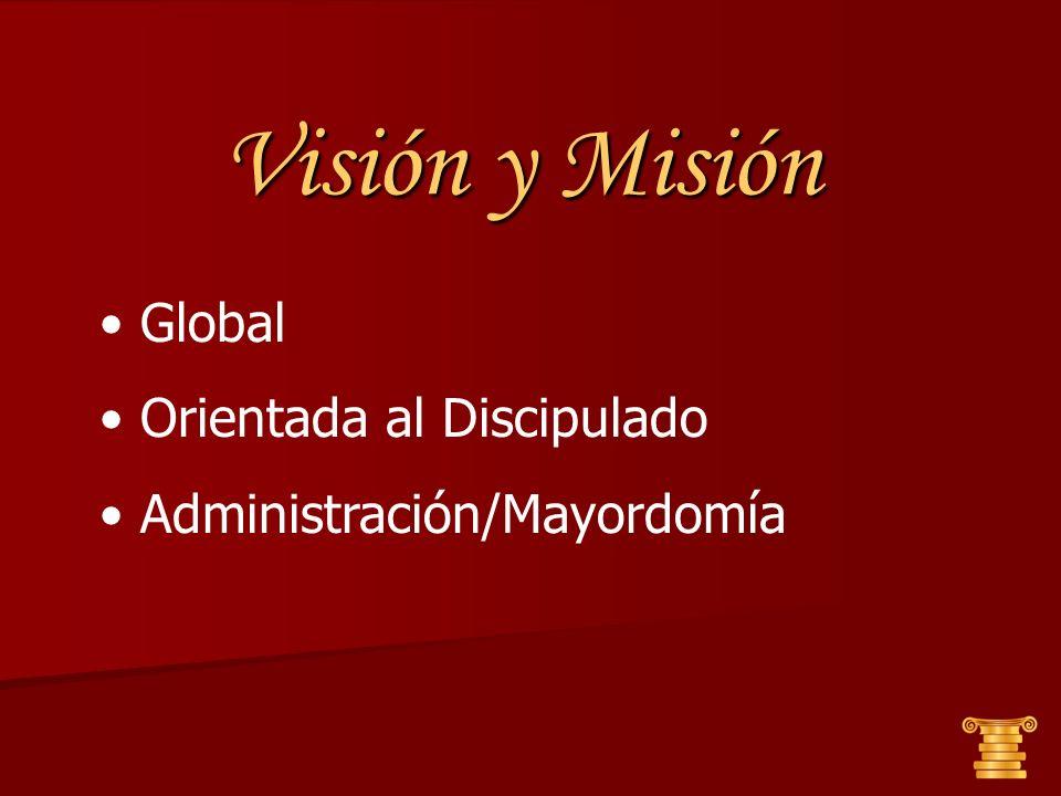 Visión y Misión Global Orientada al Discipulado